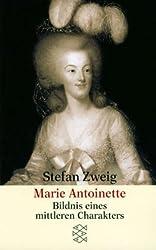 Marie Antoinette: Bildnis eines mittleren Charakters (Stefan Zweig, Gesammelte Werke in Einzelbänden (Taschenbuchausgabe))