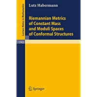Riemannian Metrics of Constant Mass and Moduli Spaces of Conformal
