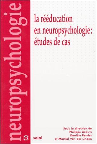 La rééducation en neuropsychologie : Étude de cas