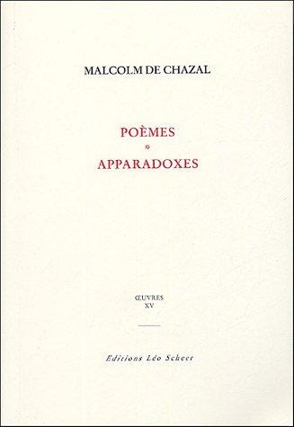 Oeuvres : Tome 15, Poèmes ; Apparadoxes ; L'univers magique par Malcolm de Chazal