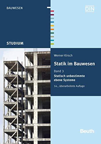 Statik im Bauwesen: Band 3: Statisch unbestimmte ebene Systeme (Beuth Studium) -