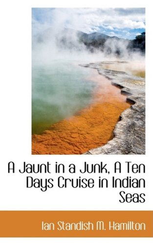 A Jaunt in a Junk, A Ten Days Cruise in Indian Seas