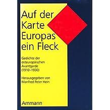 Auf der Karte Europas ein Fleck: Eine Anthologie der osteuropäischen Avantgarde 1910-1930. Mehrsprachig