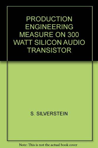 PRODUCTION ENGINEERING MEASURE ON 300 WATT SILICON AUDIO TRANSISTOR