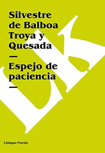 Espejo de paciencia (Poesia) por Silvestre de Balboa Troya y Quesada