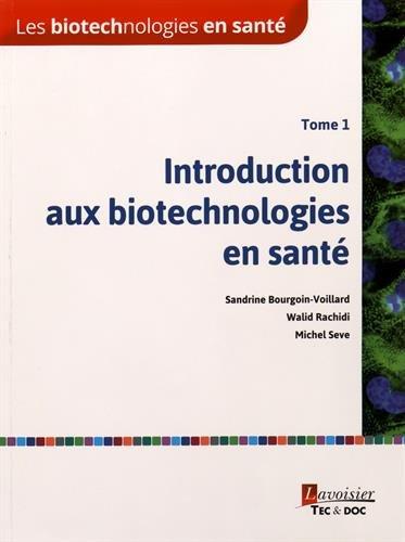 Les biotechnologies en santé : Tome 1, Introduction aux biotechnologies en santé par Sandrine Bourgoin-Voillard