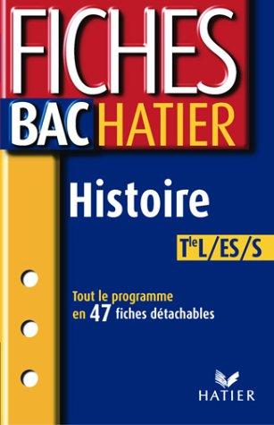 Fiches Bac Hatier : Histoire, terminale L, ES, S