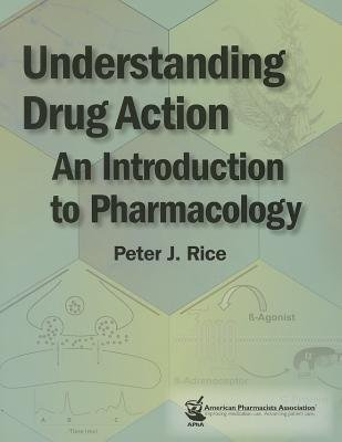 [(Understanding Drug Action: An Introduction to Pharmacology)] [Author: Peter J. Rice] published on (January, 2014)