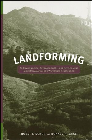Landforming: An Environmental Approach to Hillside Development, Mine Reclamation and Watershed Restoration by Horst J. Schor (2007-08-03)
