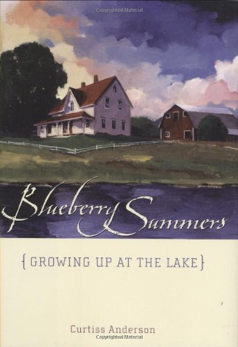 Blueberry Summers: Growing Up at the Lake by Curtiss Anderson (2008-05-15) par Curtiss Anderson