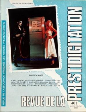 REVUE DE LA PRESTIDIGITATION [No 401] du 01/01/1988 - JACKIE ET JACK - CREATION DU MUSEE DE LA MAGIE PAR G. KUNIAN - LES 4 DAMES A MA FACON PAR D. DUVIVIER - LES CAOUTCHOUCS - EDERNAC - PREDICTION POLAROID - ALEXIS - MAX DIF. - M. FONTAINE