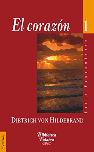 El corazón (Biblioteca Palabra) por Dietrich Von Hildebrand