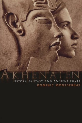 Akhenaten: History, Fantasy and Ancient Egypt