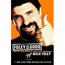 Foley Is Good - And the Real World is Faker Than Wrestling (01) by Foley, Mick [Mass Market Paperback (2002)] by Mick Foley (2002-05-03)