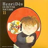 Henri Dès Vol. 11 - On ne peut pas tout dire