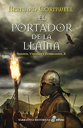 El portador de la llama (Sajones, vikingos y normandos) por Bernard Cornwell