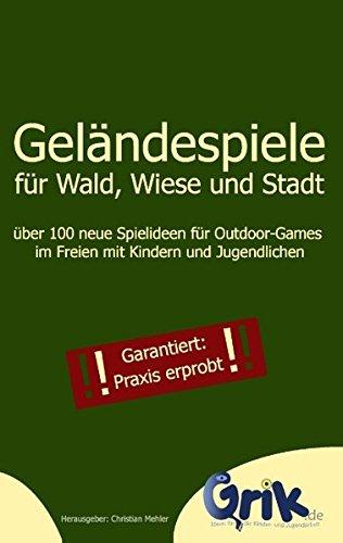 gelandespiele-fur-wald-wiese-und-stadt-uber-100-neue-spielideen-fur-outdoor-games-im-freien-mit-kind