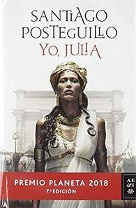 Pack Yo, Julia: Premio Planeta 2018 par Santiago Posteguillo
