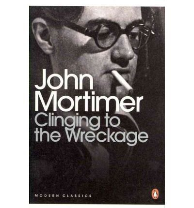 Clinging to the Wreckage by Mortimer, Sir John ( AUTHOR ) Nov-04-2010 Paperback