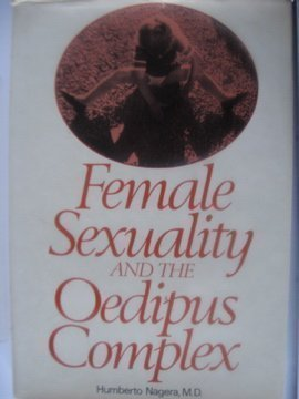 Female Sexuality and the Oedipus Complex by Humberto Nagera (1-Nov-1978) Hardcover