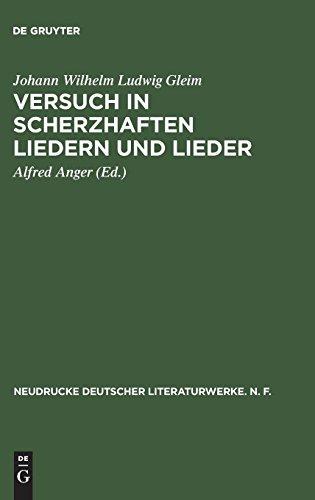 Versuch in Scherzhaften Liedern und Lieder: Nach den Erstausgaben von 1744/45 und 1749 mit den Körteschen Fassungen im Anhang (Neudrucke deutscher Literaturwerke. N. F., Band 13)