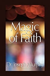 Magic of Faith by Joseph Murphy (2010-01-12)
