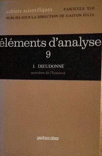 Eléments d'analyse : Tome 1, Fondements de l'analyse moderne, chapitres I à XI