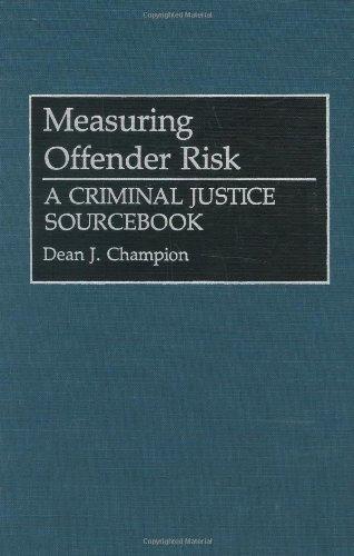 Measuring Offender Risk: A Criminal Justice Sourcebook (Literature; 38)