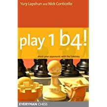 Play 1 b4!: Shock your opponents with the Sokolsky (English Edition)