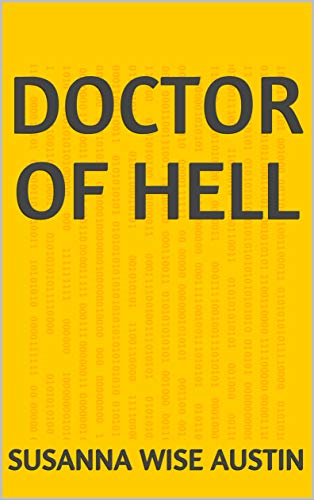 Doctor Of Hell (Finnish Edition) por Susanna Wise Austin