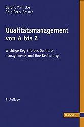 Qualitätsmanagement von A - Z: Wichtige Begriffe des Qualitätsmanagements und ihre Bedeutung