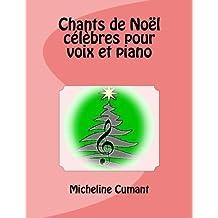 Chants de Noel celebres pour voix et piano