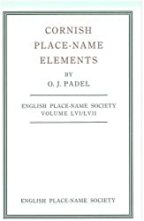 Cornish Place-Name Elements (County Volumes of the English Place-Name Society)