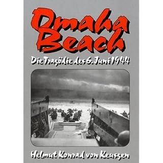 Omaha Beach: Die Tragödie des 6. Juni 1944 (D-Day-Serie)