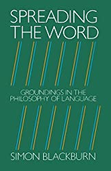 Spreading the Word : Groundings in the Philosophy of Language by Simon Blackburn (1984-01-26)