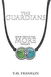 The Guardians: Book Two in the MORE Trilogy