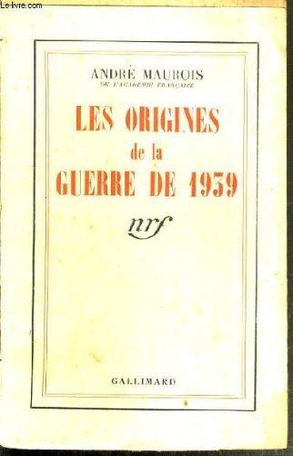 Les origines de la guerre de 1939 por MAUROIS André