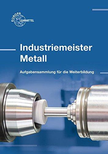 industriemeister metall aufgabensammlung fr die weiterbildung - Fachgesprach Industriemeister Metall Beispiele
