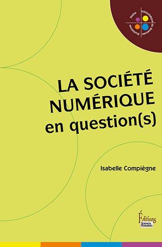 La Société numérique en question(s) par Isabelle Compiegne