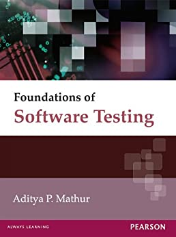 Foundations of Software Testing (Old Edition) by [Mathur, Aditya P.]