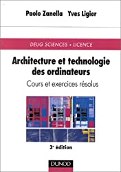 Architecture et technologie des ordinateurs : Cours et exercices résolus