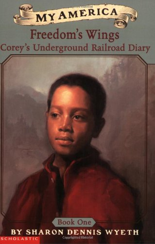 coreys-underground-railroad-diary-book-one-freedoms-wings-my-america