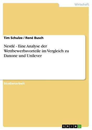 nestle-eine-analyse-der-wettbewerbsvorteile-im-vergleich-zu-danone-und-unilever-german-edition