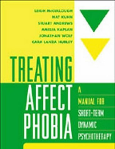 Treating Affect Phobia: A Manual for Short-Term Dynamic Psychotherapy por Leigh McCullough