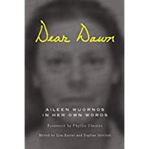 Dear Dawn: Aileen Wuornos in Her Own Words (English Edition)