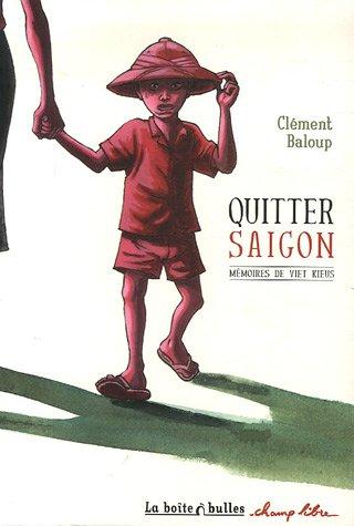 Quitter Saïgon : Mémoires de viet kieus