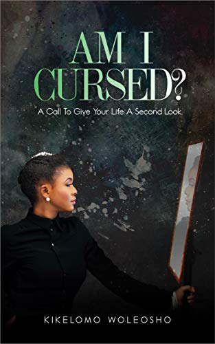 Am I Cursed? A Call To Give Your Life A Second Look. (English Edition)