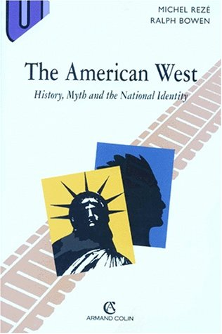 THE AMERICAN WEST. History, Myth and the National Identity