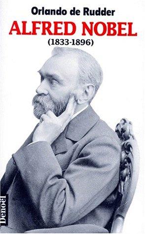Alfred Nobel, 1833-1896 par Orlando de Rudder