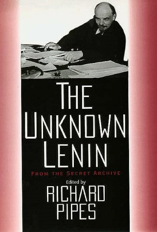 The Unknown Lenin: From the Secret Archive (Annals of Communism)